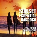 Alonzo / Dj Andrez Vinyl / Dj Dextro / Dj Rainier / Joseph Lp / Ronald Rossenouff / Sheeqo Beat / Tribal Injection - Sunset essential barroco