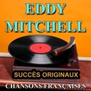 Eddy Mitchell - Chansons fran&ccedil;aises (succ&egrave;s originaux)