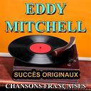 Eddy Mitchell - Chansons françaises (succès originaux)