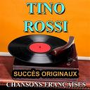 Tino Rossi - Chansons françaises (succès originaux)