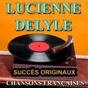 Lucienne Delyle - Chansons fran&ccedil;aises (succ&egrave;s originaux)