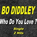 Bo Diddley - Who do you love ? (2 hits)