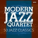 The Modern Jazz Quartet - 50 jazz classics