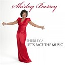 Shirley Bassey - Shirley bassey: shirley / let's face the music