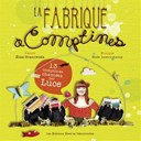 Luce / Male Instrumenty - La fabrique &agrave; comptines (13 comptines chant&eacute;es par luce)