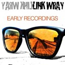 Link Wray - Link wray: early recordings