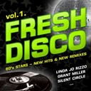 Cabarré / Disco Service / Flirts, Linda Jo Rizzo / Grant Miller / Linda Jo Rizzo / London Boys / Patty R. / Retro Vision / Silent Circle - Fresh disco, vol. 1 (80's stars - new hits & new remixes)