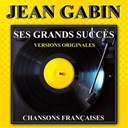 Jean Gabin - Ses grands succ&egrave;s (versions originales)