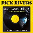 Dick Rivers - Ses grands succ&egrave;s (versions originales)