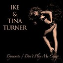 Ike Turner / Tina Turner - Dynamite / don't play me cheap