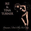 Ike Turner / Tina Turner - Dynamite / don't play me cheap