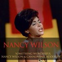Nancy Wilson - Something wonderful / nancy wilson & cannonball adderley