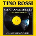 Tino Rossi - Ses plus grands succès (chansons françaises)