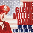 Glenn Miller - The glenn miller band honors the us troops