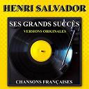 Henri Salvador - Ses grands succès (chansons françaises - versions originales)
