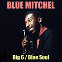 Blue Mitchell - Big 6 / blue soul
