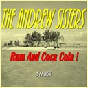 The Andrews Sisters - Rum and coca cola ! (50 hits)