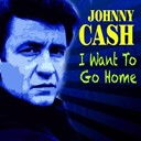 Johnny Cash - I want to go home