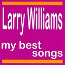 Larry Williams - My best songs