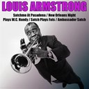 Louis Armstrong - Satchmo at pasadena/ new orleans night/ plays w.c.handy/ satch plays fats/ ambassador satch