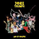 Joke - Triumph