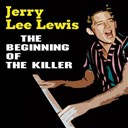 Jerry Lee Lewis - The beginning of the killer