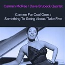 Carmen Mc Rae / Dave Brubeck - Carmen for cool ones / something to swing about / take five