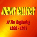 Johnny Hallyday - At the beginning: 1960 -1961
