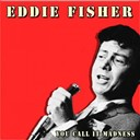 Eddie Fisher - You call it madness