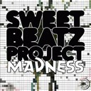 Sweet Beatz Project - Madness