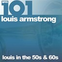 Louis Armstrong - 101 - louis in the 50s & 60s