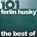 Ferlin Husky - 101 - the best of ferlin husky (feat. simon crum)