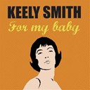 Keely Smith - For my baby (feat. louis prima)