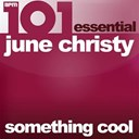 June Christy - 101 - something cool - essential june christy (feat. nat king cole)
