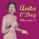 Anita O'day - Who cares?