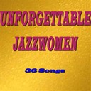Billie Holiday / Dinah Washington / Ella Fitzgerald / Nina Simone / Sarah Vaughan / The Andrews Sisters - Unforgettable jazzwomen (36 songs)