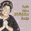 Mahalia Jackson - Songs for christmas mahalia jackson silent night