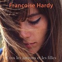 Fran&ccedil;oise Hardy - Tous les gar&ccedil;ons et les filles