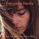 Françoise Hardy - Tous les garçons et les filles