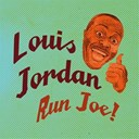 Louis Jordan - Run joe!