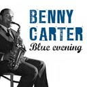 Benny Carter / Dell St John - Blue evening