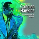 Coleman Hawkins - Honeysuckle rose