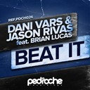 Dani Vars / Jason Rivas - Beat it (feat. brian lucas)