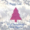 Peggy Lee - It's christmas time again