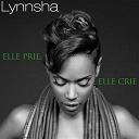 Lynnsha - Elle prie, elle crie