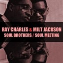 Milt Jackson / Ray Charles - Ray charles &amp; milt jackson: soul brothers / soul meeting