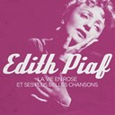 Édith Piaf - Edith piaf - la vie en rose and her most beatiful songs (remastered)