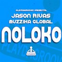 Jason Rivas / Muzzika Global - Noloko