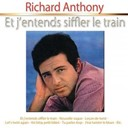 Richard Anthony - Et j'entends siffler le train