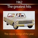 Adam Faith / Bernard Cribbins / Bobby Vee / Carol Deene / Fats Domino / Frank Ifield / Graig Douglas / Helen Shapiro / Joe Loss / John Barry / Kenny Lynch / Matt Monro / Sandy Nelson / Shane Fenton / Shirley Bassey / The Fentones / The Shadows - 1962 the greatest hits (the classic songs of the year)